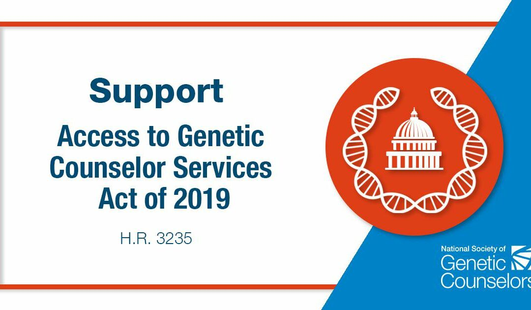 Support the Access to Genetic Counselor Services Act of 2019